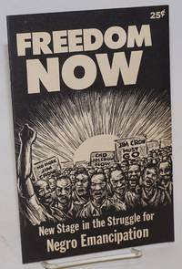 Freedom Now: The new stage in the struggle for Negro emancipation