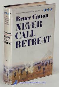 image of Never Call Retreat: Volume Three, The Centennial History of the Civil War