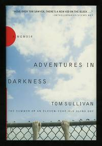 Adventures in Darkness: The Summer of an Eleven-Year-Old Blind Boy  [*SIGNED*]
