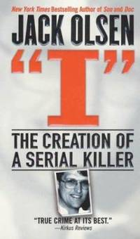 I : The Creation of a Serial Killer