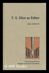 T. S. Eliot As Editor / by Agha Shahid Ali