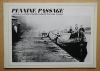 Pennine Passage: A History of the Huddersfield Narrow Canal.
