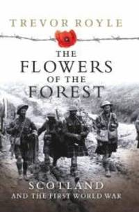 FLOWERS OF THE FOREST, THE: Scotland and the First World War