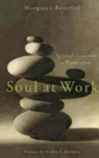 Soul at Work : Spiritual Leadership in Organizations
