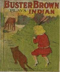 BUSTER BROWN PLAYS INDIAN by OUTCAULT - from Aleph-Bet Books, Inc. and Biblio.co.uk