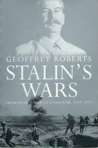 Stalin's Wars__From World War to Cold War, 1939-1953