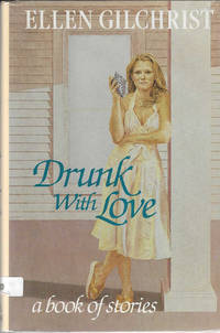 Drunk with Love A Book of Stories