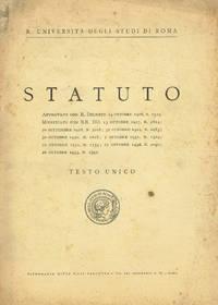 R.Università degli Studi di Roma. Statuto approvato con R.Decreto 14 ottobre 1926, n.2319