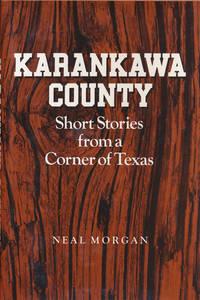 Karankawa County Short Stories from a Corner of Texas