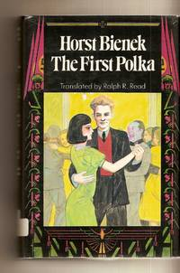 First Polka by  Ralph R. Rea (translator)  Horst - 1st Edition - 1984 - from Bytown Bookery (SKU: 5177)