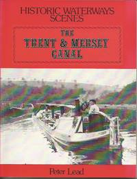 Historic Waterways Scenes: THE TRENT & MERSEY CANAL