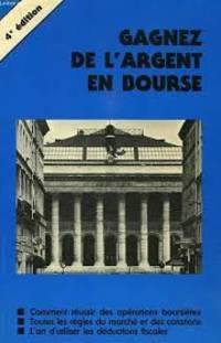 GAGNER DE L'ARGENT EN BOURSE - 4ème édition