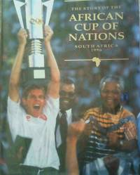 The Story of the African Cup of Nations South Africa 1996