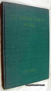 The Complete Book of Hunting by  Larry KOLLER - Hardcover - 1954 - from Bluebird Books (SKU: 73027)