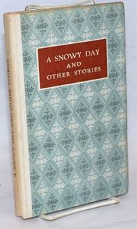 A Snowy day, and other stories by contemporary Chinese writers