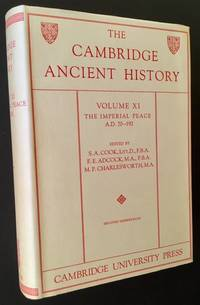 The Cambridge Ancient History: Volume XI -- The Imperial Peace A.D. 70-192