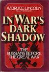image of In War's Dark Shadow: The Russians Before the Great War