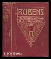 P. P. Rubens : des meisters gemälde in 551 abbildungen / herausgegeben von Adolf Rosenberg