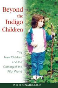 image of Beyond the Indigo Children : The New Children and the Coming of the Fifth World