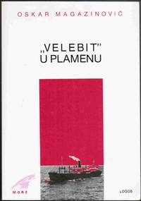 """Velebit"" U Plamenu. (The ""Velebit"" in Flames.)."
