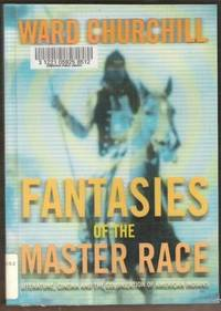 FANTASIES OF THE MASTER RACE Literature, Cinema, and the Colonization of  American Indians