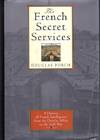 The French Secret Services: A History of French Intelligence from the Dreyfus Affair to the Gulf War