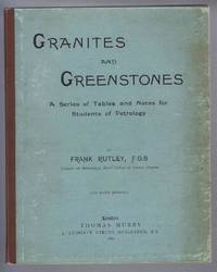 Granites and Greenstones, A Series of Tables and Notes for Students of Petrology