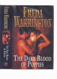 The Dark Blood of Poppies -by Freda Warrington ( sequel to A Taste of Blood Wine and A Dance in...