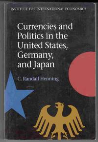Currencies and Politics in the United States, German, and Japan