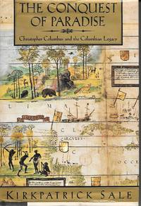 image of The Conquest Of Paradise Christopher Columbus and the Columbian Legacy