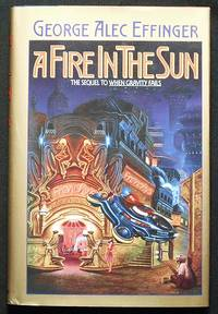 image of A Fire in the Sun [sequel to When Gravity Fails, in the Marid Audran series]