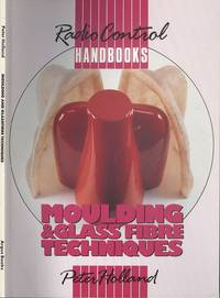 Moulding and Glass Fibre Techniques (Radio control handbooks)