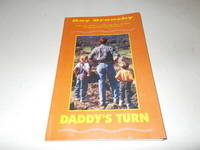 Daddy's Turn : A Random Collection of Thoughts From the Green and Docile Hill Called Fatherhood
