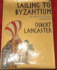 Sailing To Byzantium by Osbert Lancaster - First - 1969 - from Revue & Revalued Books  (SKU: 506)