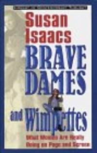 Brave Dames and Wimpettes : What Women are Really Doing on Page and Screen (Library of...