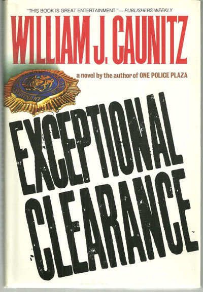 EXCEPTIONAL CLEARANCE, Caunitz, William J.