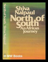 image of North of south : an African journey / Shiva Naipaul