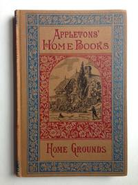 Appletons' Home Books  Home Grounds