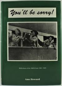 image of You'll Be Sorry Reflections of the AWAS from 1941-1945