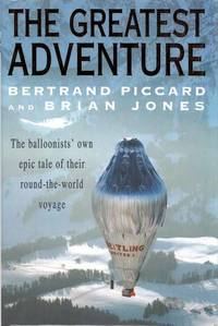 The Greatest Adventure. The Balloonists' own epic tale of their round-the-world voyage.