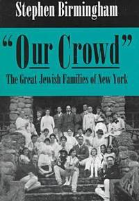 image of Our Crowd: The Great Jewish Families of New York
