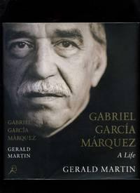 Gabriel Garcia Marquez, a Life