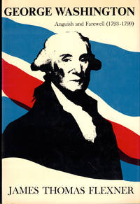 George Washington: Anguish and Farewell (1798-1799)