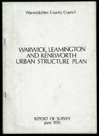 image of Warwick, Leamington and Kenilworth Urban Structure Plan: Report of Survey June 1976