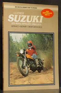 Suzuki 125-400cc Singles, 1964-1979: Service, Repair, Performance