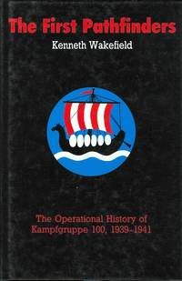THE FIRST PATHFINDERS:  THE OPERATIONAL HISTORY OF KAMPFGRUPPE 100, 1939-1941.