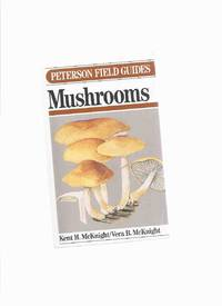 image of A Field Guide to Mushrooms, North America / Peterson Field Guide, Sponsored By the National Audubon Society ( Non-gilled [ Sac Fungi, Club Fungi ]; Gilled [ More Club Fungi, Gill Fungi ]; Puffballs and Relatives; plus recipes  )