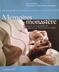 image of Mémoire d'un monastère. Regards sur le quotidien des Augustines de l'Hôtel-Dieu de Québec