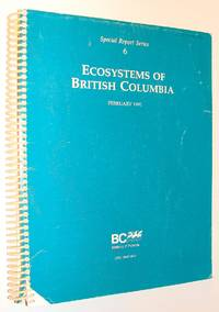 Ecosystems of British Columbia (Special report series)
