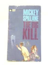 The Big Kill by Mickey Spillane - Paperback - 1963 - from World of Rare Books (SKU: 1594823831CDB)